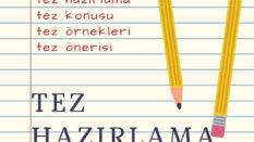 Tez hazırlama: Herkes tez yazsın diye A dan Z ye tez yazımı nasıl yapılır