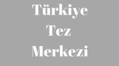 Türkiye tez merkezi